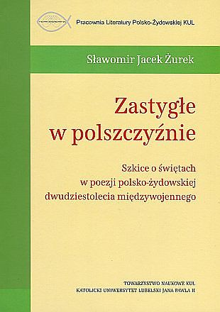Zastygłe W Polszczyźnie Szkice O świętach W Poezji Polsko